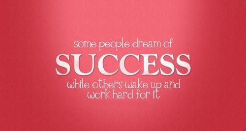 Some people dream of #success, while others wake up and work hard for it..