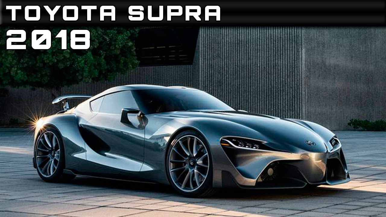 Cars Best Images Of New Model 2018 Toyota Supra Cars New Toyota Supra New Sports Cars Concept Car Design