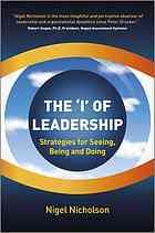 The I of leadership : strategies for seeing, being and doing