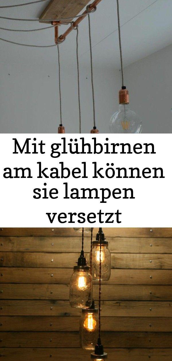Mit Gluhbirnen Am Kabel Konnen Sie Lampen Versetzt Anbringen 10 Lamp Ceiling Lights Pendant Light