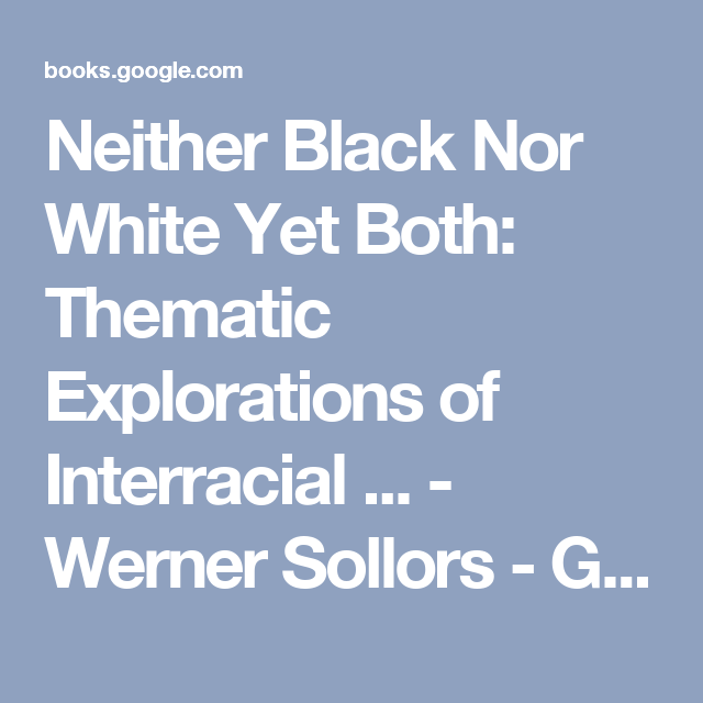 black-both-exploration-interracial-literature-neither-nor-thematic-white-yet-spanish-xxx-movies