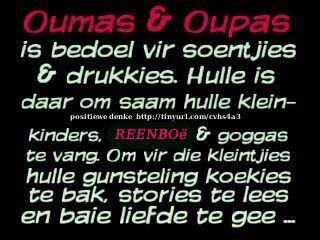Ouma En Oupa Is Bedoel Afrikaans Quotes Afrikaans