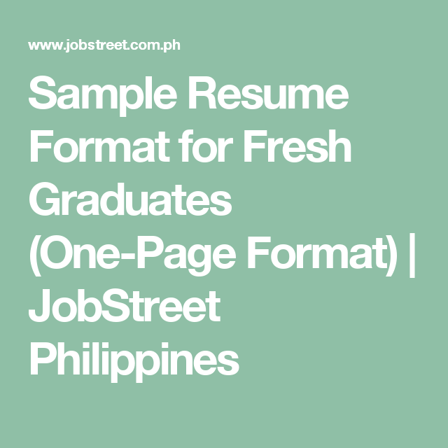 Sample Resume Format For Fresh Graduates (One-Page Format