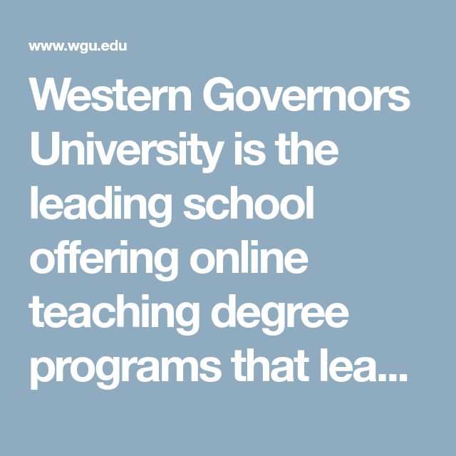 Western Governors University is the leading school offering online ...