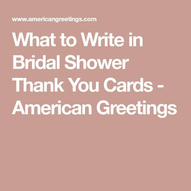 what to write in bridal shower thank you cards american greetings thank you messages