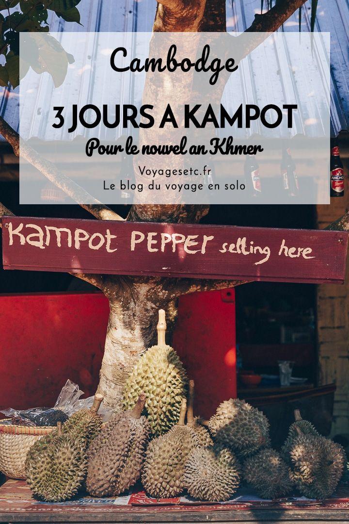 3 jours à Kampot Récit & conseils pratiques Cambodge