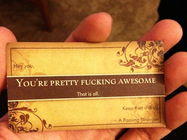 Everyday you wake-up hoping a complete stranger will walk up to you and hand you one of these. | 42 Things We All Know To Be True
