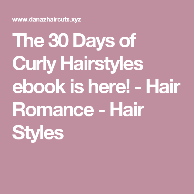 The 30 Days of Curly Hairstyles ebook is here! - Hair Romance - Hair Styles