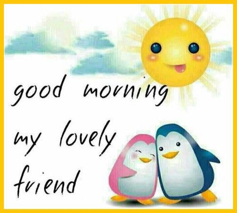 Good Morning Friendthanks Mjust Wonderful To Have You For A