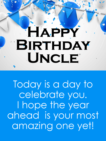 To The Amazing Year Ahead Happy Birthday Card For Uncle Birthday Greeting Cards By Davia Birthday Wishes For Uncle Happy Birthday Wishes Quotes Funny Happy Birthday Wishes