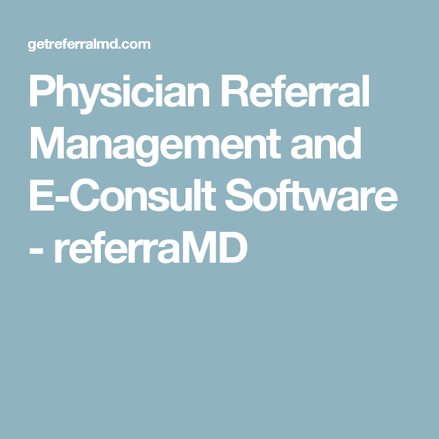 Physician Referral Management And E Consult Software Referramd