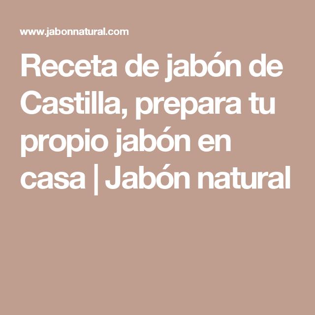 Receta de jabón de Castilla, prepara tu propio jabón en casa | Jabón natural