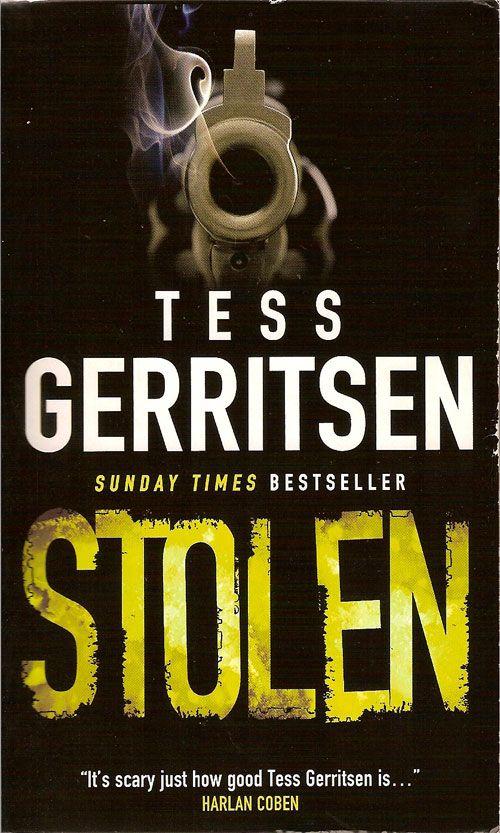 Stolen, a thriller by Tess Gerritsen Books to read Pinterest - presumed guilty tess gerritsen