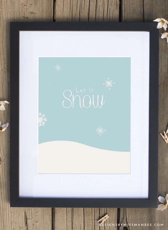 Let it Snow - Designs By Miss Mandee