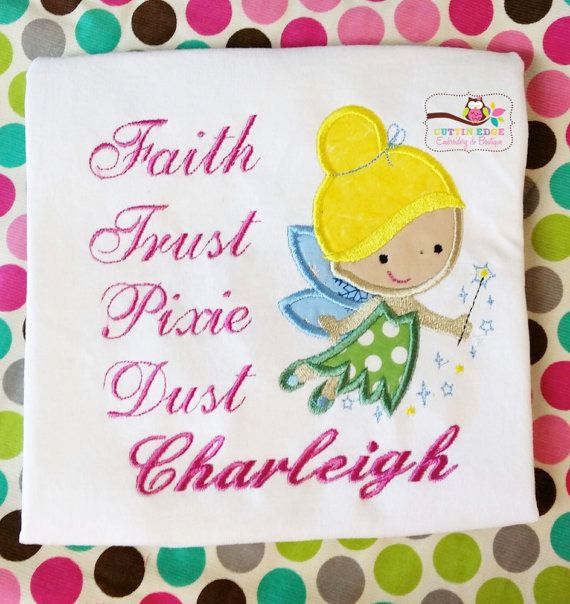 Tinkerbell Faith Trust Pixie Dust by CEEmbroideryBoutique on Etsy, $22.00