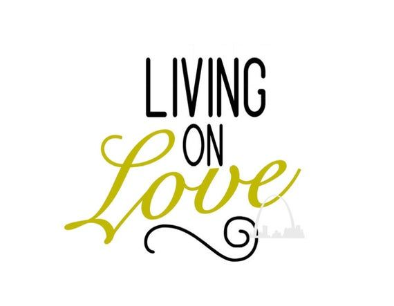 Download Living on Love svg country svg country music song lyrics ...