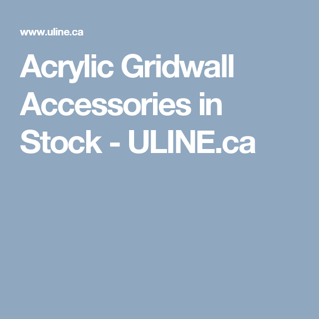 Acrylic Gridwall Accessories in Stock - ULINE.ca