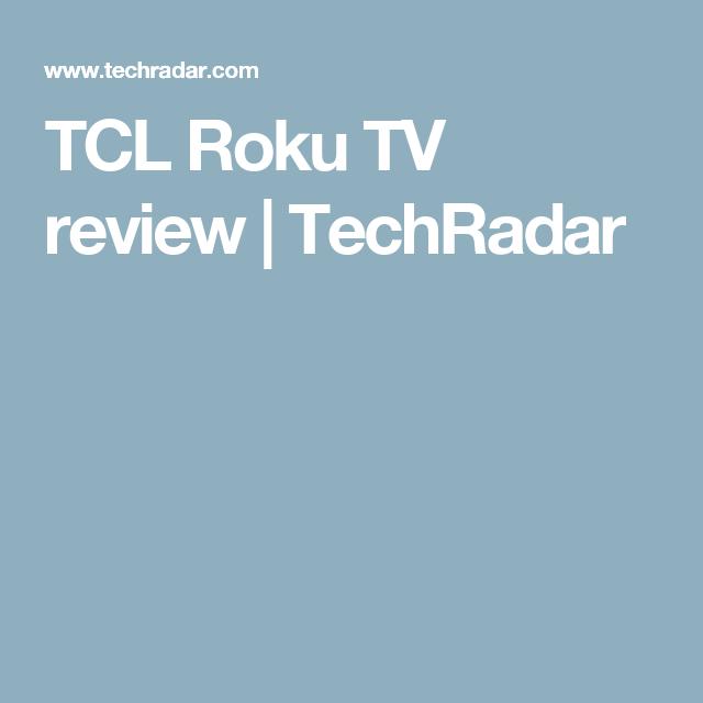 TCL Roku TV review | Smart Tvs | Smart TV, Tv reviews, TVs