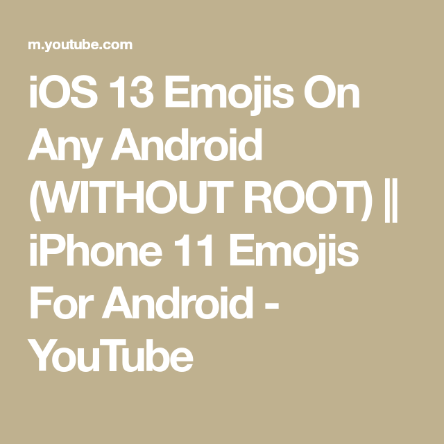 Ios 13 Emojis On Any Android Without Root Iphone 11 Emojis For Android Youtube In 2020 Ios Iphone 11 Android