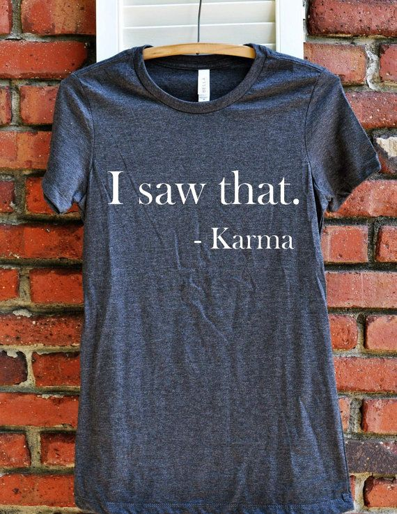 ecabb679 Karma Womens T-shirt This funny womens shirt is perfect for the sarcastic  friend in your life! This design is high quality heat transfer VINYL **Shirt  MUST ...