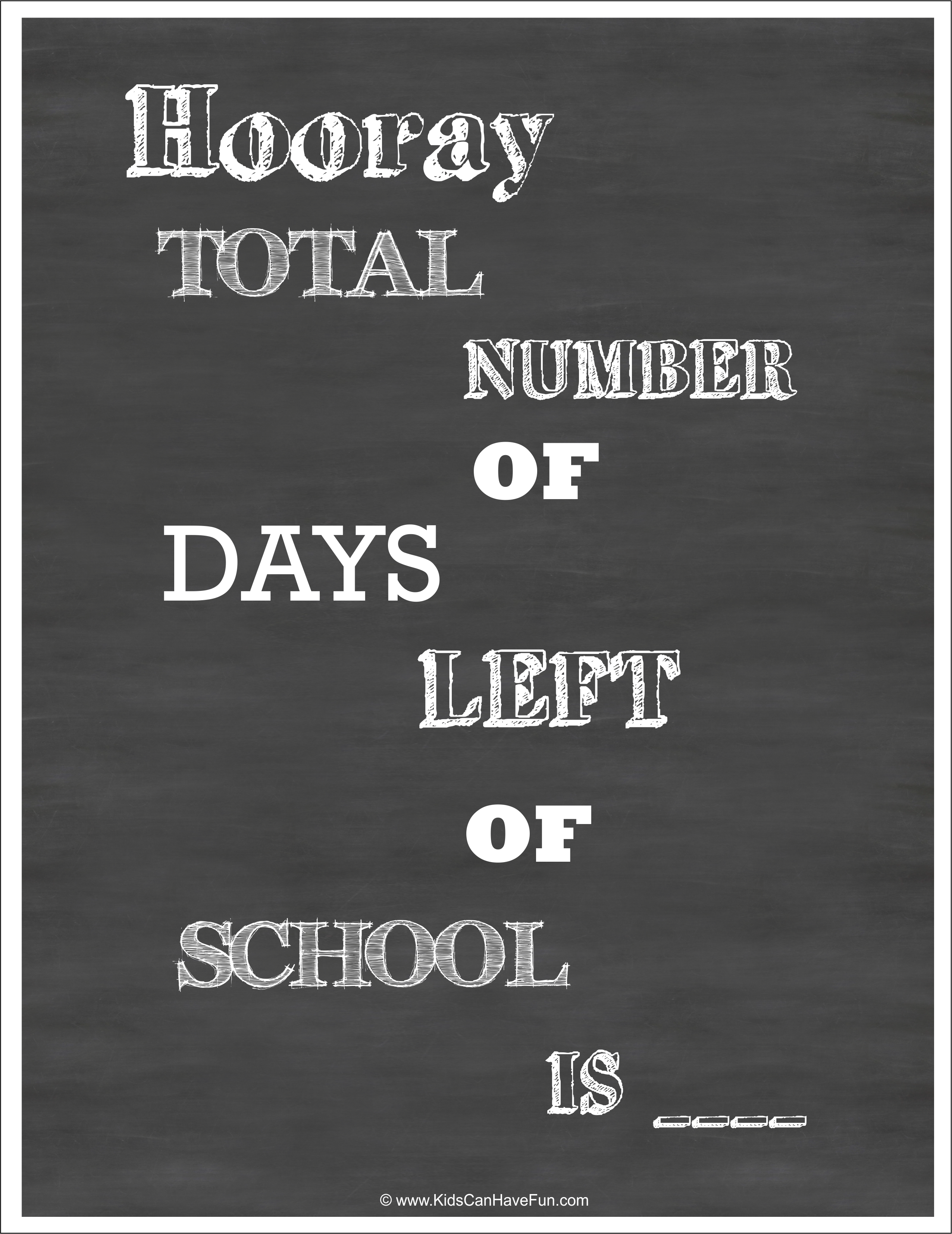 End of School Year Countdown Days Poster Use chalk to write down th