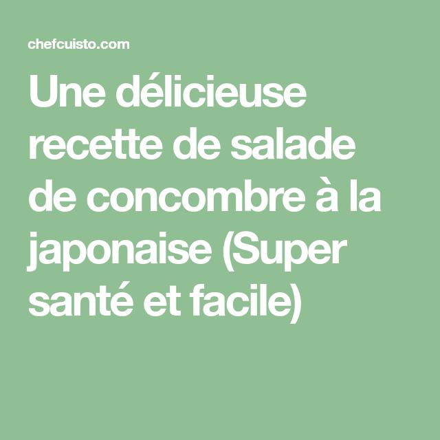 Une délicieuse recette de salade de concombre à la japonaise (Super santé et facile)