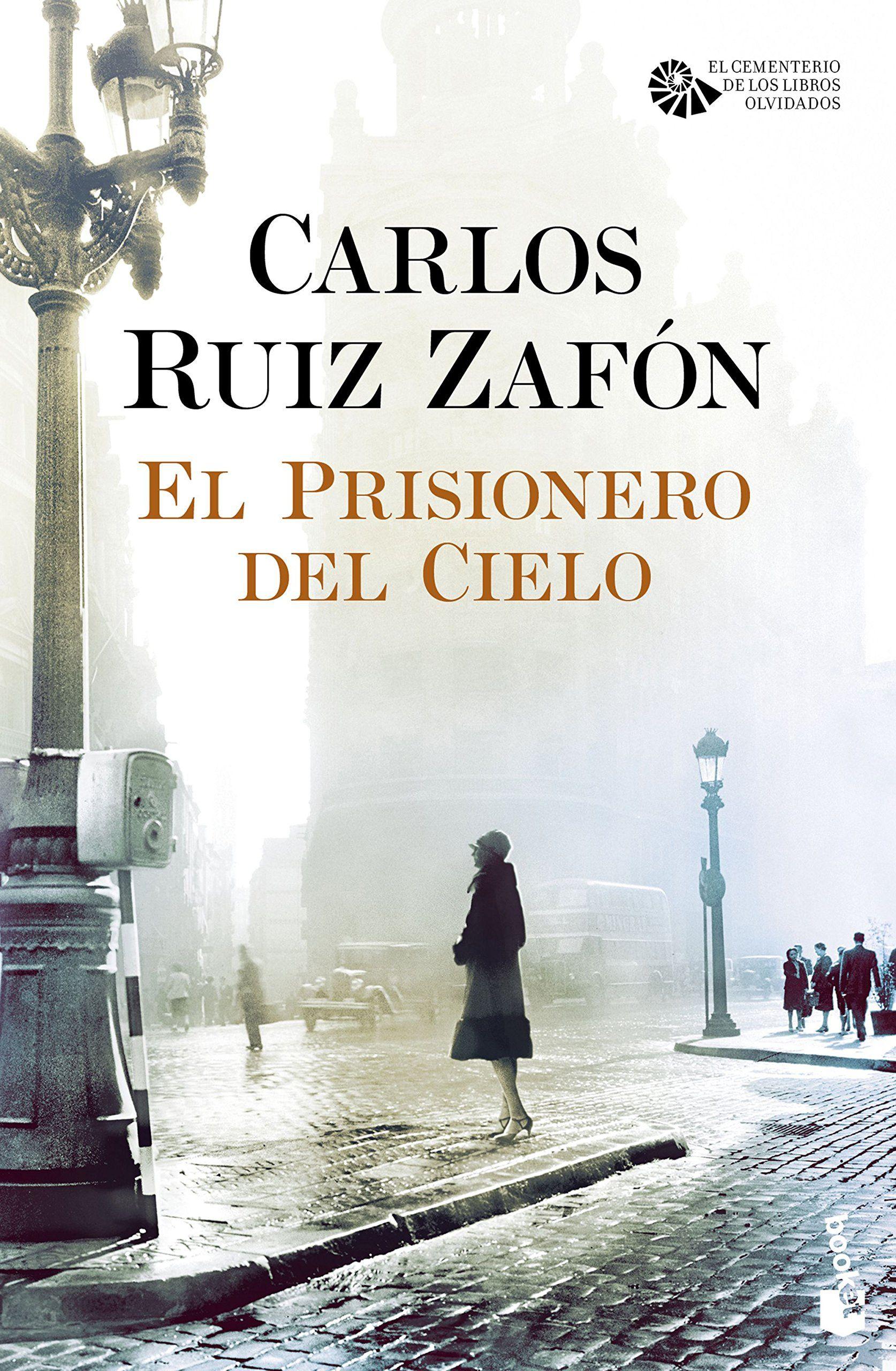 El Prisionero Del Cielo Carlos Ruiz Zafón Carlos Ruiz Carlos Ruiz Zafon Libros Libros