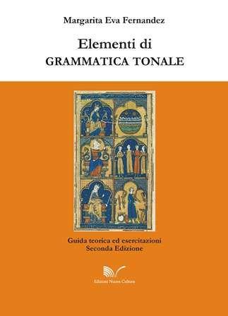 Elementi di grammatica tonale Guida teorica ed esercitazioni - Seconda edizione di Margarita Eva Fernandez  Dettagli: http://www.nuovacultura.it/prodotto.php?ipd=1803