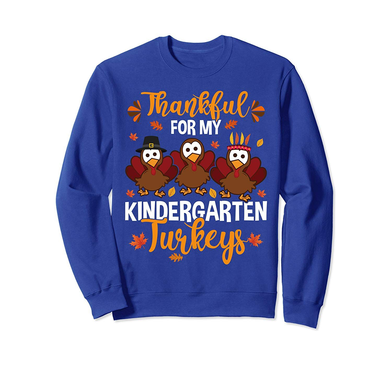 Thankful Kindergarten Turkeys Teacher Thanksgiving Gifts Sweatshirt