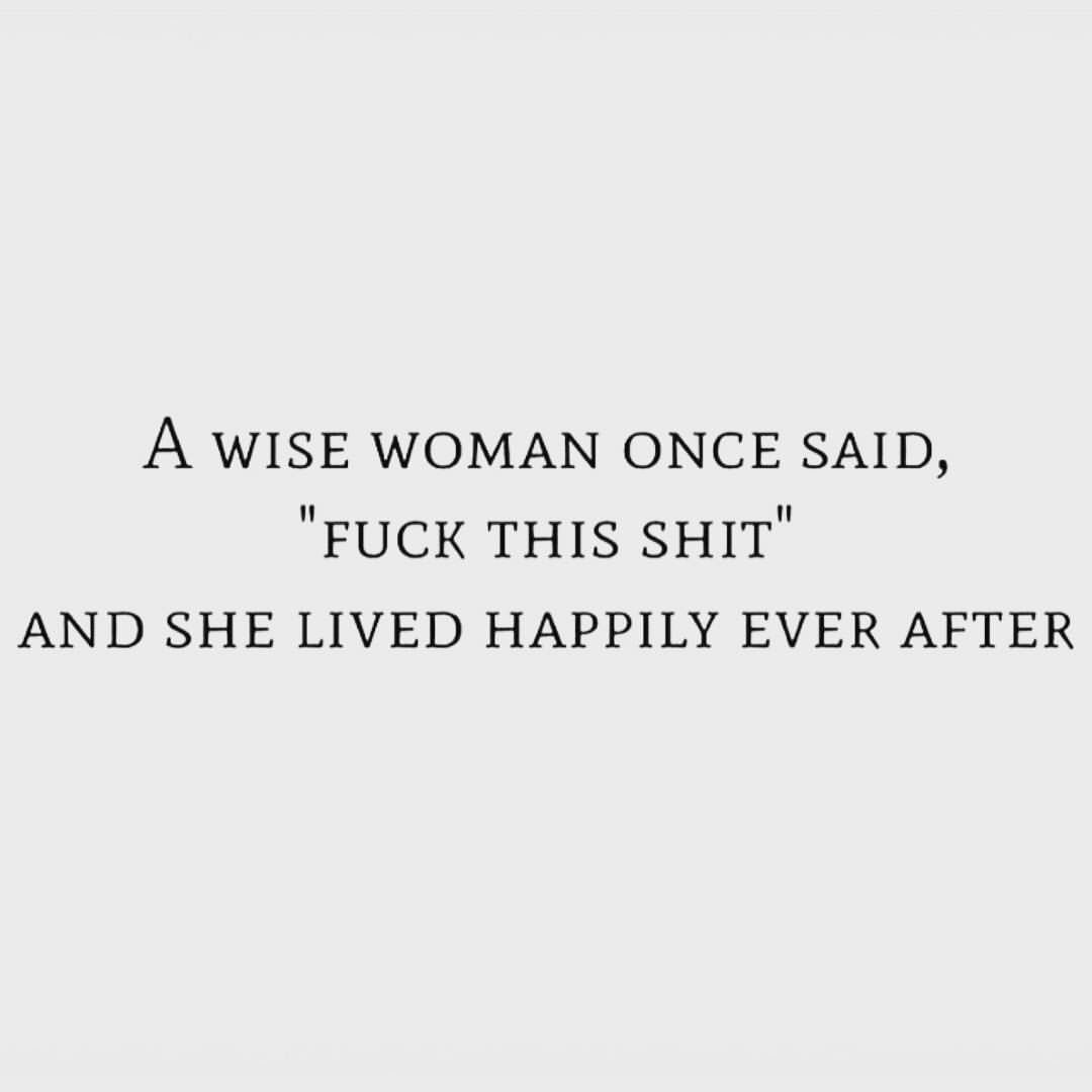Wise Women Quotes Yep And That Woman Was Me Much Happier Without Headache And