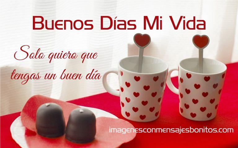 Buenos Dias Mi Amor Te Amo Buenos Dias Amor Buenos Dias Te Amo Mensajes Buenos Dias Amor
