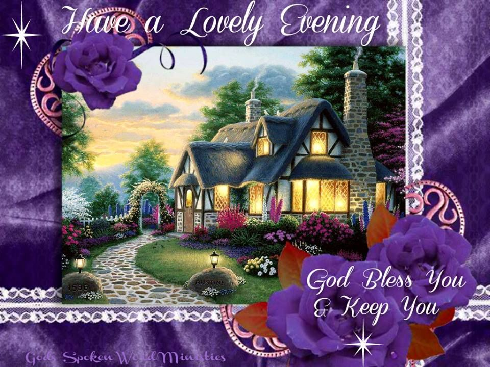 Have a Lovely Evening  God Bless you!! | Good evening | Good
