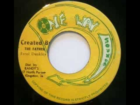 Errol Dunkley - Created By The Father b/w Created Version (One Way Sounds)