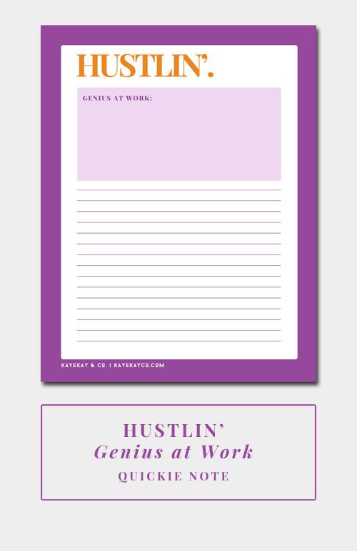 Quickie Note - Hustlin