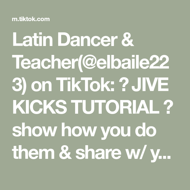 Latin Dancer Teacher Elbaile223 On Tiktok Jive Kicks Tutorial Show How You Do Them Share W Your Friends Jive Ball Latin Dancer Teacher Dancer
