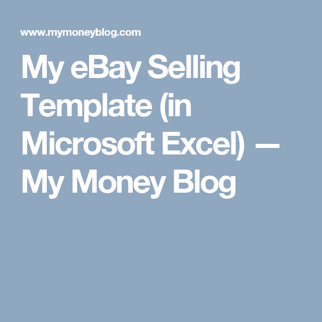 my ebay selling template in microsoft excel my money blog side