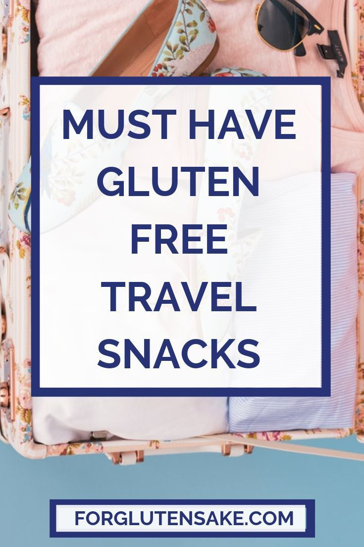 50+ Best Gluten Free Travel Snacks | For Gluten Sake – Carey&CleanEatingS