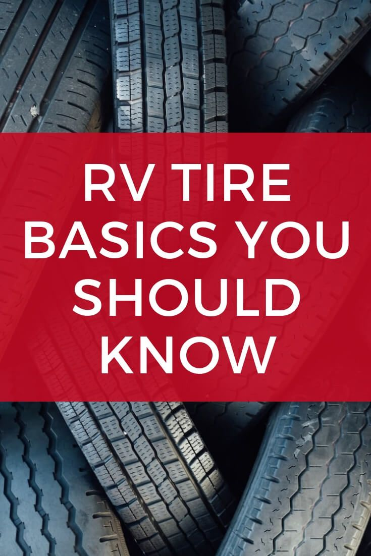 Rv Tire Basics You Should Know Camper Maintenance Amp Care