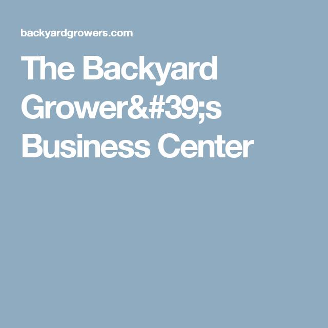 The Backyard Grower's Business Center | Chickens backyard ...