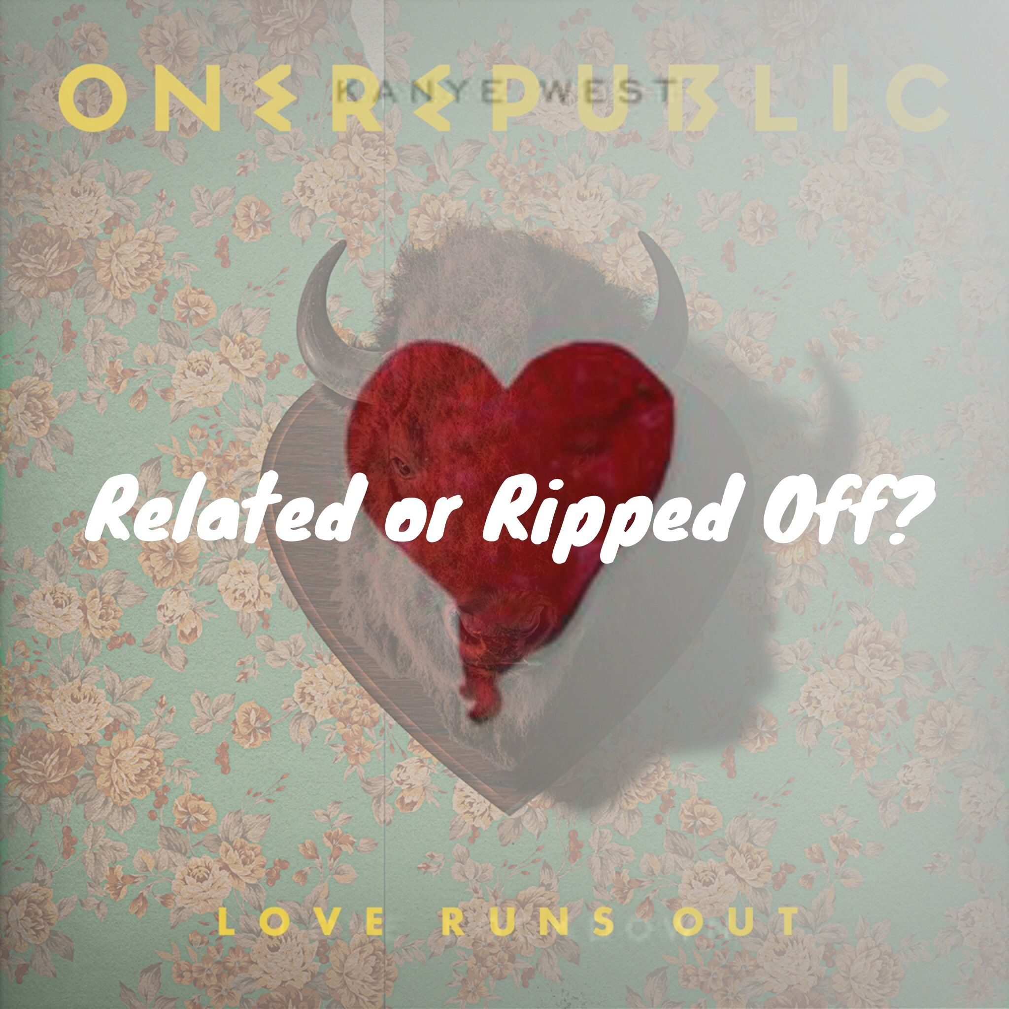 Related Or Ripped Off Kanye West Vs Onerepublic Love Lockdown Vs Love Runs Out Give It A Listen Music Kanyewest Onerepubl One Republic Love Run Ripped