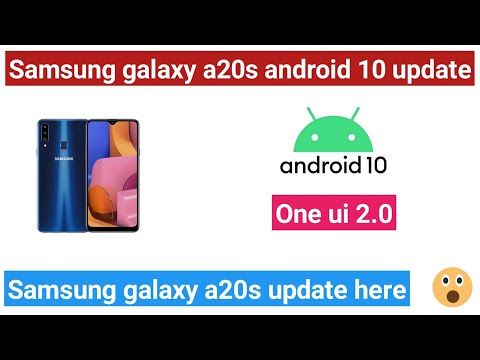 a20s android 10 update | galaxy a20s android 10 update | samsung galaxy a20s android 10 update