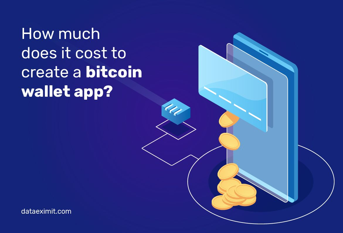 How Much Does Cost to Create a Bitcoin Wallet App