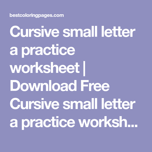 Cursive Small Letter A Practice Worksheet  Download Free Cursive