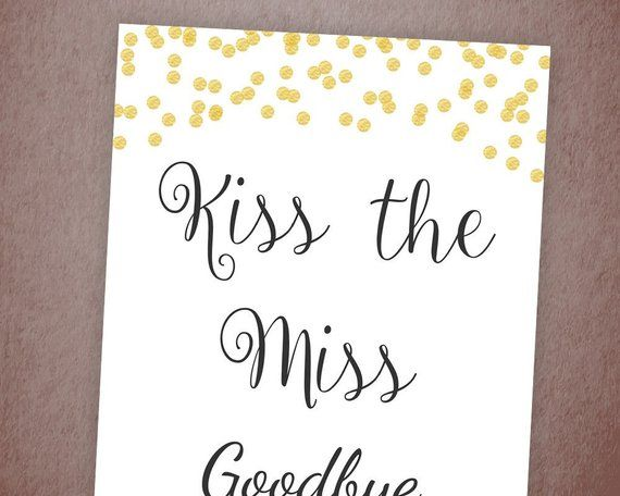 photo about Kiss the Miss Goodbye Printable named Kiss the Miss out on Goodbye Printable Signal, Gold Glitter Bridal