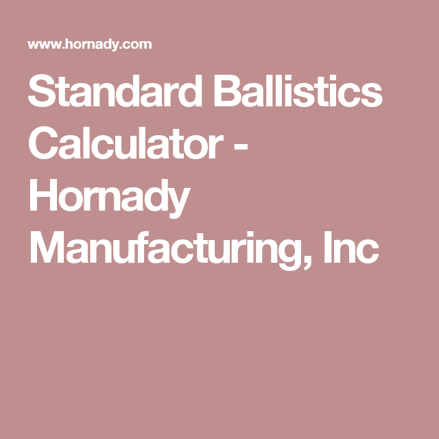 Standard Ballistics Calculator  Hornady Manufacturing Inc
