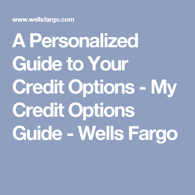 A Personalized Guide To Your Credit Options