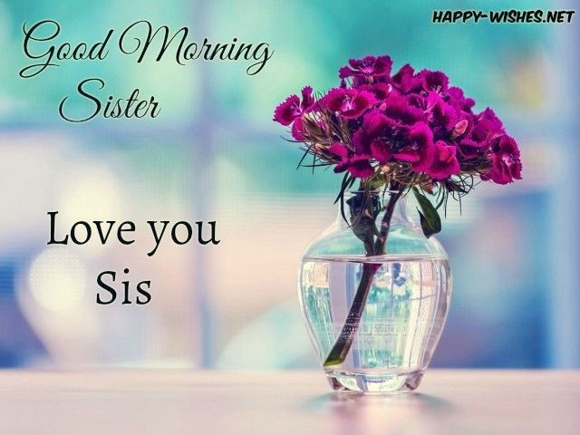 Good Morning Sister With Flower Vass Good Morning Sister Good
