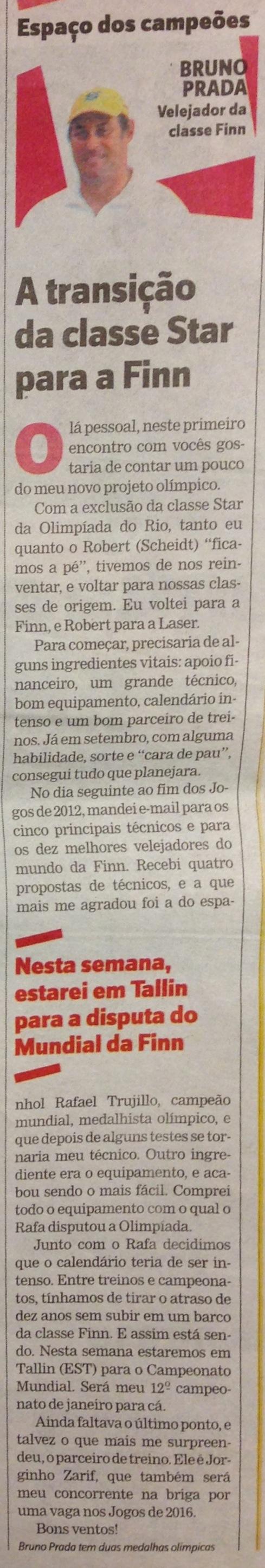 Coluna de Bruno Prada de 21/08/2013 no Jornal Esportivo Lance http://nolance.net/19wX1mR #finnsailing #olympicsailing #brunoprada #finngoldcup