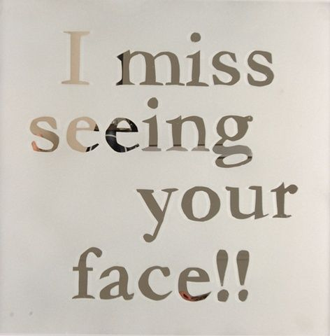Jillian Greenberg I Miss Seeing Your Face Miss Your Face I Miss Your Face Funny Quotes