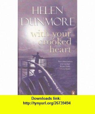 With Your Crooked Heart (9780140292213) Helen Dunmore , ISBN-10: 0140292217  , ISBN-13: 978-0140292213 ,  , tutorials , pdf , ebook , torrent , downloads , rapidshare , filesonic , hotfile , megaupload , fileserve